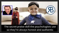 The secret praise skill pyschologists use so they're always honest and authentic.